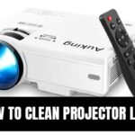 How to Clean Projector Lens – Ultimate Guide